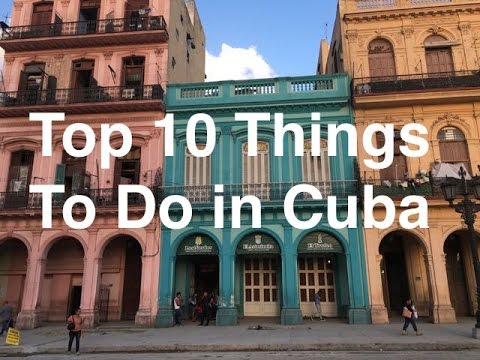 Top 10 Things To Do In Cuba