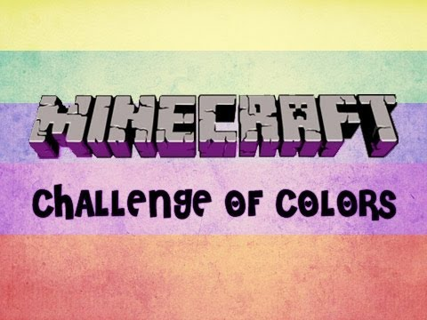 Minecraft: Challenge of Colors pt.1