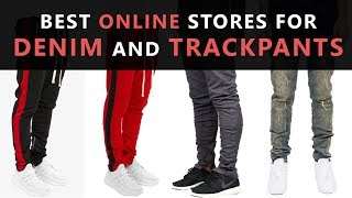 BEST ONLINE Stores For DENIM and TRACKPANTS | Mens' Fashion 2018