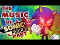 THE MUSIC of SONIC FORCES (PART 2)