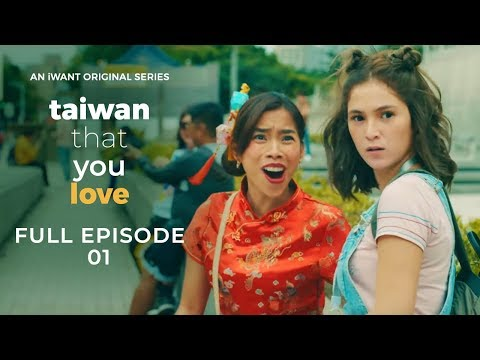 Taiwan That You Love Full Episode 1 (with English Subtitle) | iWant Original Series