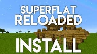 • Superflat Reloaded: INSTALL TUTORIAL! •