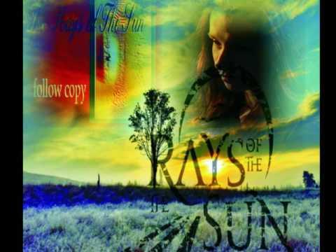 The Rays Of The Sun - The Rays of the Sun - Follow Copy - FULL ALBUM
