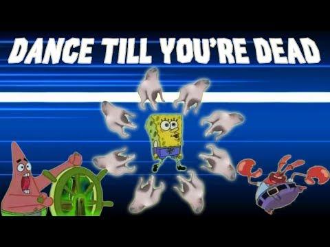 Dance Till You're Dead Remix (Spongebob Edition)