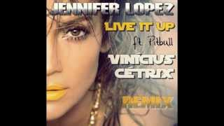 Jennifer Lopez - Live It Up (feat. Pitbull) (Vinícius Cétrix Club Mix)