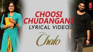 Choosi chudangane Lyrical Video Song   Chalo Telugu Movie   Naga Shaurya   Rashmika Mandanna