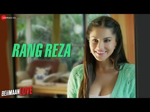 Rang Reza - Beiimaan Love | Sunny Leone & Rajniesh Duggall | Asees Kaur | Asad Khan
