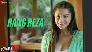 Rang Reza Female Video Song Beiimaan Love Sunny Leone Rajniesh