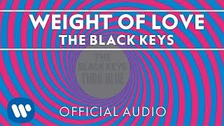 Video The Black Keys - Weight of Love [Official Audio] MP3, 3GP, MP4, WEBM, AVI, FLV Desember 2018