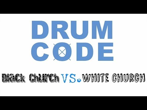 Black Church Vs. White Church (#DrumCode Ep.01)