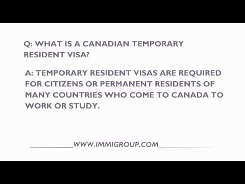 What Is A Canadian Temporary Resident Visa?