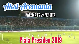 Aksi Memukau Aremania !! Arema FC vs PERSITA Piala Presiden 2019