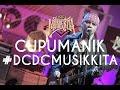 DCDC MUSIKKITA EPISODE 16 - CUPUMANIK