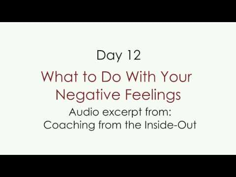 Day 12 – What to Do With Your Negative Feelings