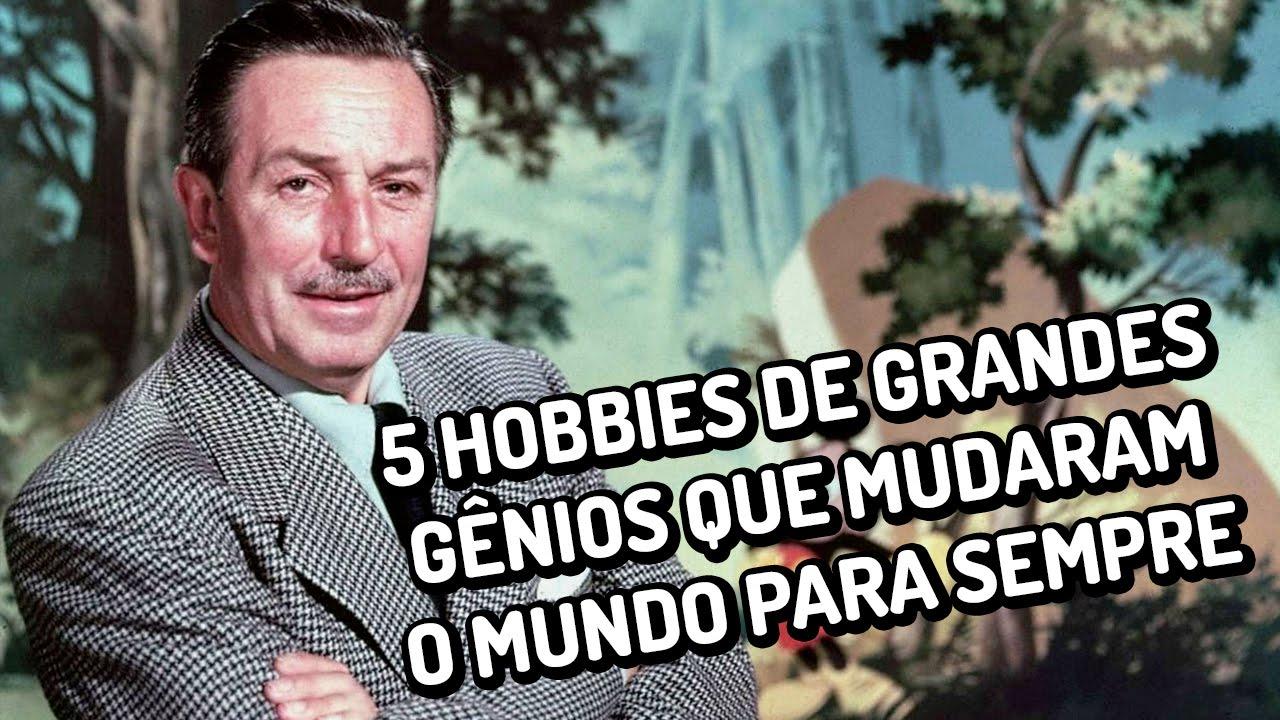 5 hobbies de grandes gênios que mudaram o mundo para sempre