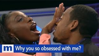 Why you so obsessed with me? | The Maury Show