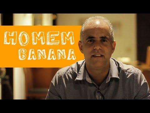 HOMEM BANANA - Pr. Claudio Duarte