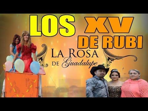 LA ROSA DE GUADALUPE LOS XV AÑOS DE RUBI Y SU CHIVA DE 10 MIL PESOS