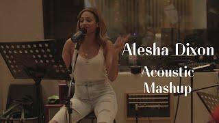Alesha Dixon - Acoustic Mashup