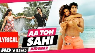 Nonton Aa Toh Sahii Song  Lyrics    Judwaa 2   Varun   Jacqueline   Taapsee   Meet Bros   Neha Kakkar Film Subtitle Indonesia Streaming Movie Download