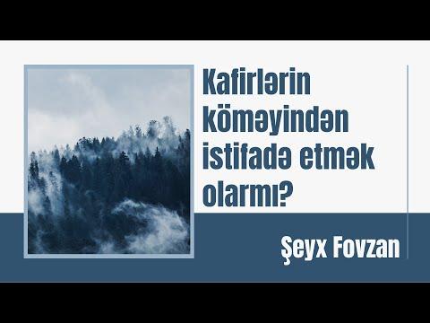 Şeyx Fovzan - Kafirlərin köməyindən istifadə etmək olarmı?