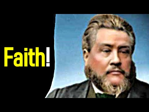 Faith! - Charles Spurgeon