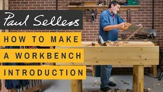 How to Make a Workbench Introduction | Paul Sellers