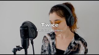 Twice - Christina Aguilera  (Ambre Cover)