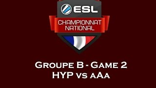 ECN 2015 - Phase de groupe - Groupe B - Game 2 - HYP vs aAa