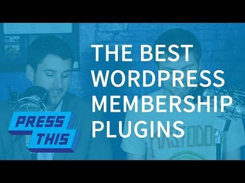What is the Best WordPress Membership Plugin? – PressThis