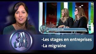 On s'dit tout : Les stages en entreprises & La migraine