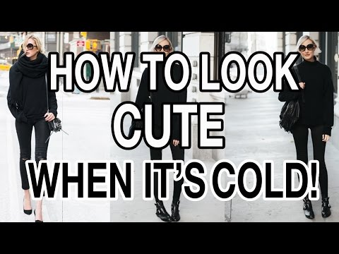 HOW TO LOOK CUTE WHEN IT'S COLD!