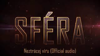 Video Sféra - Neztrácej víru (Official audio)