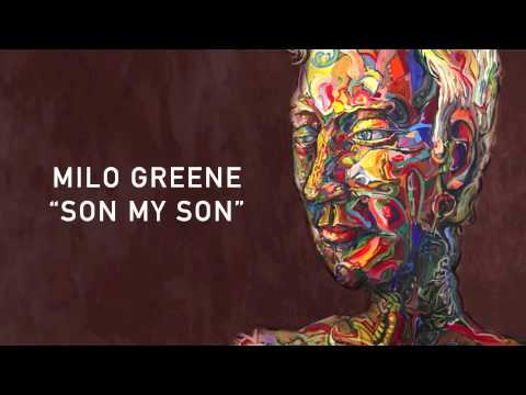 Milo Greene - Son My Son [Official Audio]