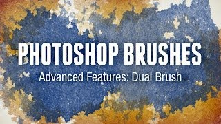 Photoshop Brushes Advanced Features: Dual Brush