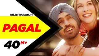 PAGAL (Official Video)   Diljit Dosanjh   New Punjabi Songs 2018   Latest Punjabi Songs 2018