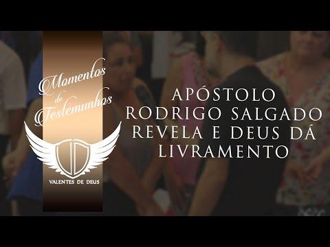 Ap Rodrigo Salgado revela e Deus dá livramento