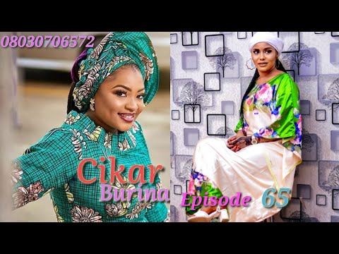Cikar Burina Episode 65 Latest Hausa Novels January 07/2021