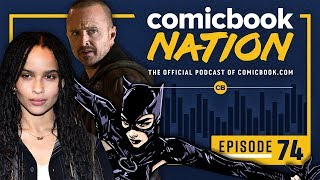 CB NATION Episode #74: Batman Catwoman Casting & Kevin Feige's Marvel Promotion by Comicbook.com
