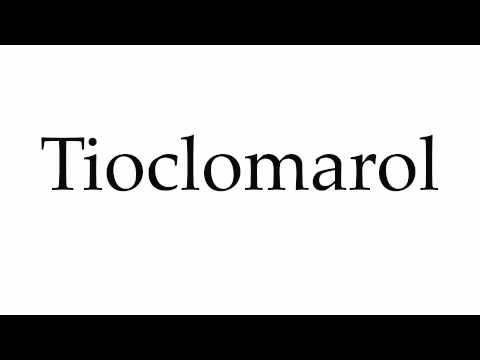 How to Pronounce Tioclomarol