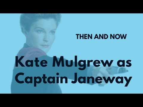 THEN AND NOW Kate Mulgrew as Captain Janeway
