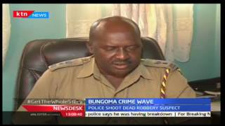 News Desk: Robbery Suspect Shot Dead In Bungoma, 30/9/2016