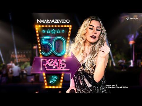 Naiara Azevedo Ft. Maiara e Maraisa - 50 Reais