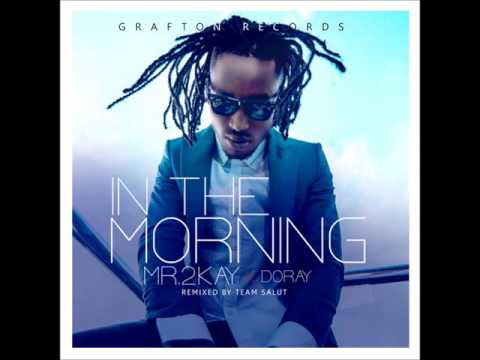 Mr 2kay ft Doray 'In the morning ('Official Audio)