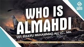 Video SIAPAKAH ALMAHDI | UST. ZULKIFLI MUHAMMAD ALI, LC., MA. MP3, 3GP, MP4, WEBM, AVI, FLV Desember 2018