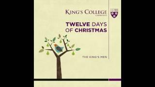 The King's Men (King's College Cambridge) - Twelve Days of Christmas