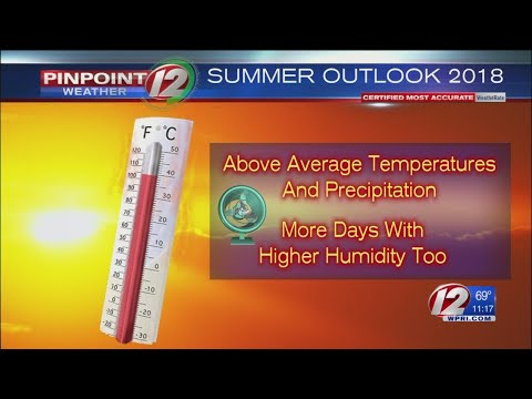 Summer 2018 outlook: Warmer than normal, with above average rainfall