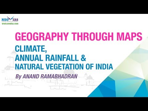 GEOGRAPHY THROUGH MAPS | CLIMATE, ANNUAL RAINFALL AND NATURAL VEGETATION OF INDIA | NEO IAS