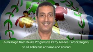 A Message from our Leader, Patrick Rogers, to All Belizeans at home and abroad