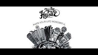 The Big Hustle - Make your life wonderful